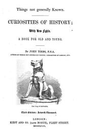 Curiosities of History: with New Lights: A Book for Old and Young