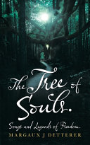 The Tree of Souls  Songs and Legends of Freedom  PDF