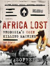 Africa Lost: Rhodesia's COIN Killing Machine
