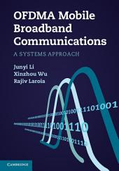OFDMA Mobile Broadband Communications: A Systems Approach