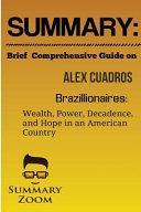 Summary   Brief Comprehensive Guide on   Alex Cuadros s   Brazillionaires