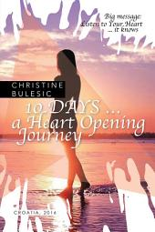 10 DAYS a Heart Opening Journey
