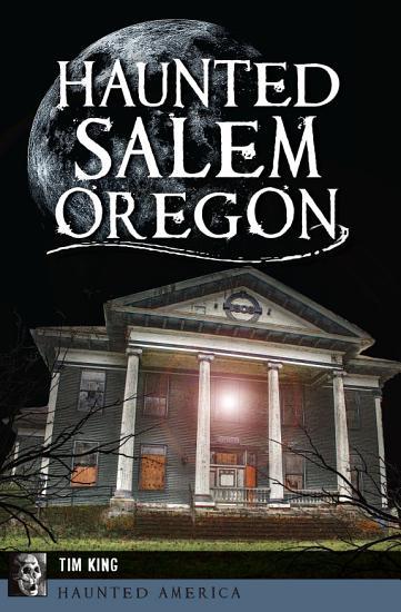 Haunted Salem  Oregon PDF