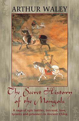 The Secret History of The Mongols   Other Works