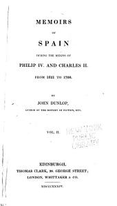 Memoirs of Spain During the Reigns of Philip IV. and Charles II., from 1621 to 1700: Volume 2