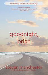 Goodnight, Brian: Life's Journey, Volume 5: A Road to Hope