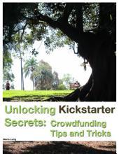 Unlocking Kickstarter Secrets: Crowdfunding Tips and Tricks
