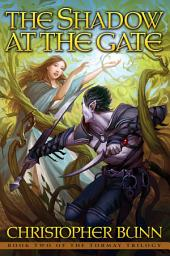 The Shadow at the Gate: The Tormay Trilogy Book 2