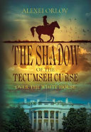 The Shadow of the Tecumseh Curse Over the White House