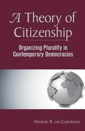 Theory of Citizenship: Organizing Plurality in Contemporary Democracies