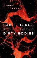 Bad Girls  Dirty Bodies PDF