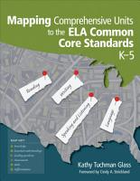 Mapping Comprehensive Units to the ELA Common Core Standards  K   5 PDF