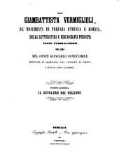 Di Giambattista Vermiglioli, de' monumenti di Perugia etrusca e romana, della tura e bibliografia perugina: Nuove pubblicazioni per cura del Conté Giancarlo Conestabile. II
