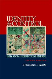 Identity and Control: How Social Formations Emerge, Second Edition, Edition 2