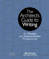 The Architects Guide to Writing: For Design and Construction Professionals
