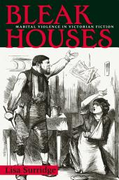 Bleak Houses: Marital Violence in Victorian Fiction