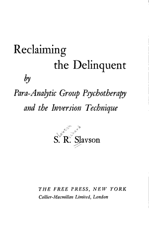 Reclaiming the Delinquent by Para analytic Group Psychotherapy and the Inversion Technique PDF