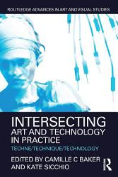Intersecting Art and Technology in Practice PDF