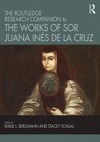 The Routledge Research Companion to the Works of Sor Juana In  s de la Cruz PDF