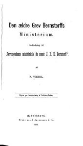 "Den aeldre Grev Bernstorffs Ministerium: Indlednin til ""Correspondance ministérielle due comte J.H.E. Bernstorff""."