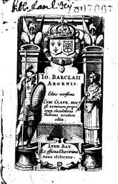 Jo. Barclaii Argenis Editio novissima cum Clave, hoc est, nominum propriorum elucidatione hactenus, nondum edita
