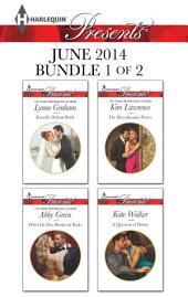 Harlequin Presents June 2014 - Bundle 1 of 2: An Anthology