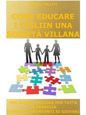 Come educare i figli in una società villana