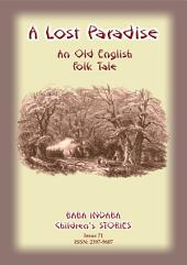 A LOST PARADISE - An Old English Folk Tale: Baba Indaba Children's Stories Issue 71