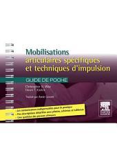 Mobilisations articulaires spécifiques et techniques d'impulsion: Guide de poche