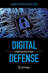 Digital Defense: A Cybersecurity Primer