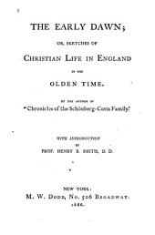 The Early Dawn: Or, Sketches of Christian Life in England in the Olden Time