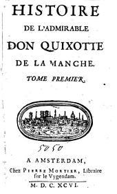 Histoire de l'admirable Don Quixotte de la Manche: Volume1