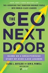 The CEO Next Door: What It Takes to Get to the Top and Succeed