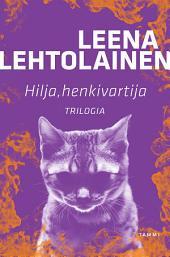 Hilja, henkivartija: Trilogia