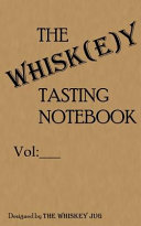 The Whiskey Tasting Notebook