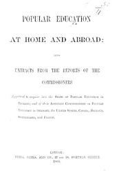 Popular Education at home and abroad: being extracts from the Reports of the Commissioners ... and of their Assistant-Commissioners on Popular Education in Germany, the United States, etc