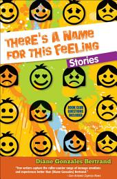 There's a Name for this Feeling: Stories / Hay un nombre para lo que siento: cuentos