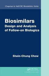 Biosimilars: Design and Analysis of Follow-on Biologics