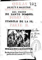 Obras de el V.P. ... fray Luis de Granada del Orden de Santo Domingo: Symbolo de la fe, Volumen 15,Parte 2