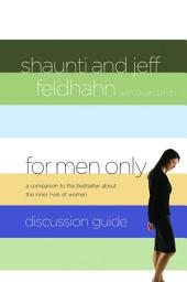 For Men Only Discussion Guide: A Companion to the Bestseller About the Inner Lives of Women
