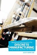 Warehouse Management for Discrete Manufacturing Using Microsoft Dynamics AX 2012 R3 PDF