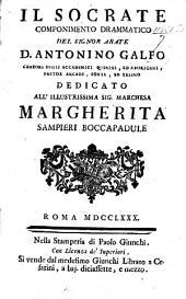 Il Socrate; Componimento drammatico [in three acts and in verse]. (Lettera ... al Sig. P. Metastasio-Risposta del Signor P. Metastasio.).