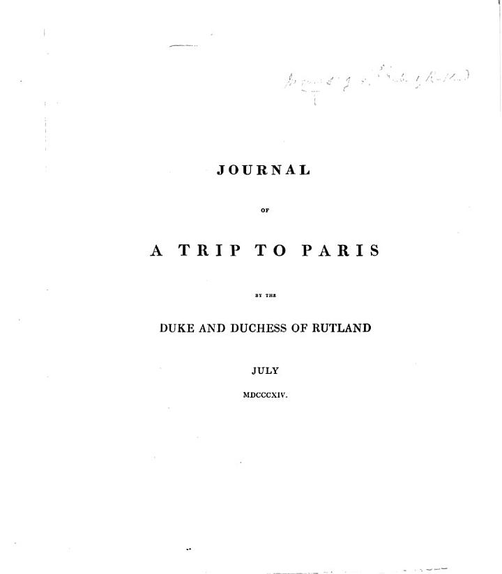 Journal of a Trip to Paris by the Duke and Duchess of Rutland, July 1814