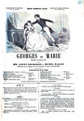 Georges et Marie drame en cinq actes par mm. Anicet Bourgeois et Michel Masson