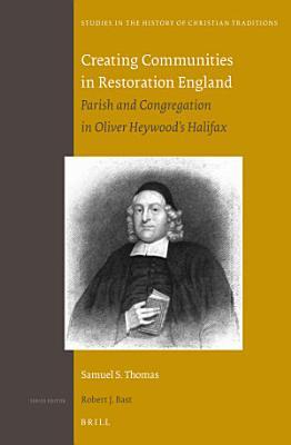Creating Communities in Restoration England PDF
