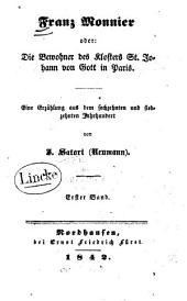 Franz Monnier: oder, die Bewohner des Klosters St. Johann von Gott in Paris ; eine Erzählung aus dem sechzehnten und siebzehnten Jahrhundert, Band 1