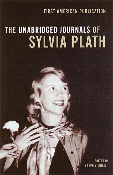 Download The Unabridged Journals of Sylvia Plath Book