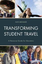 Transforming Student Travel: A Resource Guide for Educators