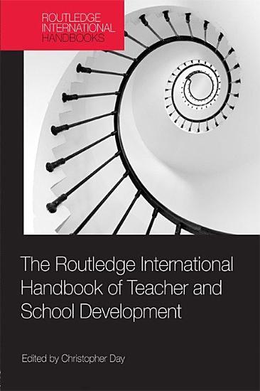 The Routledge International Handbook of Teacher and School Development PDF