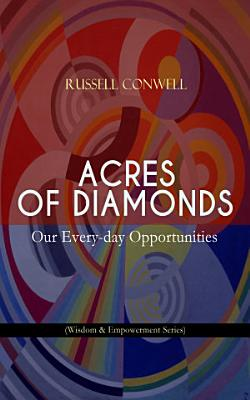 ACRES OF DIAMONDS  Our Every day Opportunities  Wisdom   Empowerment Series